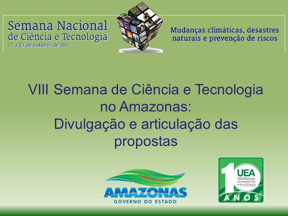 VIII Semana de Ciência e Tecnologia no Amazonas: Divulgação e articulação das propostas