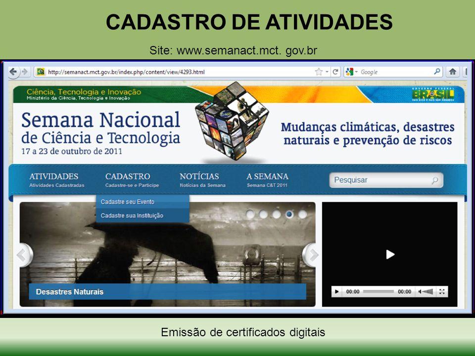 CADASTRO DE ATIVIDADES Site: www.semanact.mct. gov.br Emissão de certificados digitais
