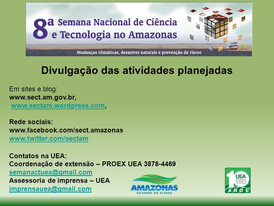 Divulgação das atividades planejadas Em sites e blog: www.sect.am.gov.br, www.sectam.wordpress.com,www.sectam.wordpress.com Rede sociais: www.facebook