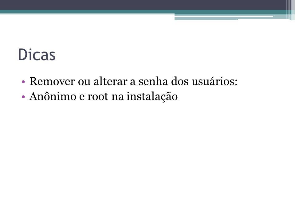 Dicas Remover ou alterar a senha dos usuários: Anônimo e root na instalação