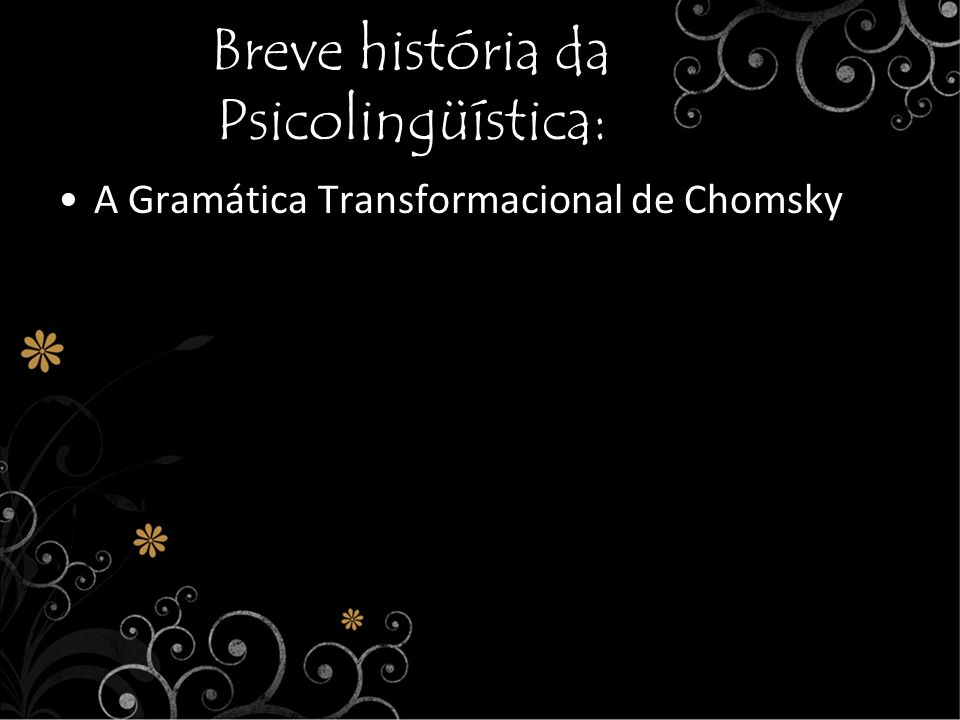 Breve história da Psicolingüística: A Gramática Transformacional de Chomsky