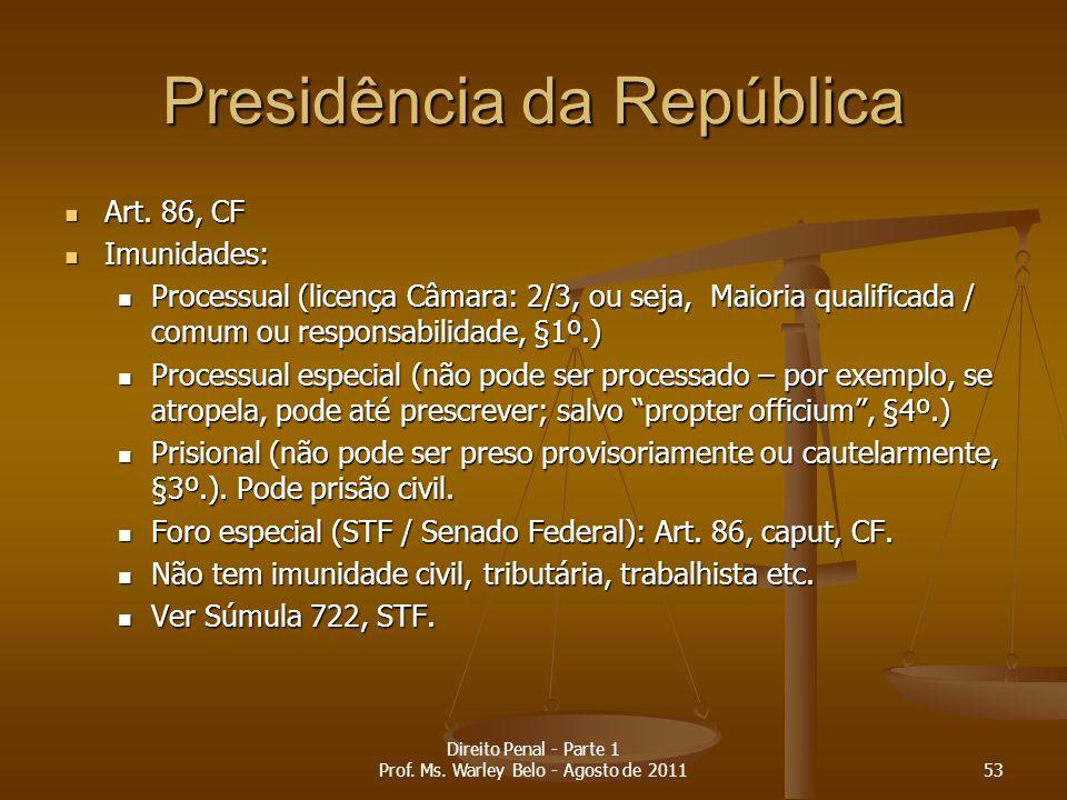 Presidência da República Art. 86, CF Art. 86, CF Imunidades: Imunidades: Processual (licença Câmara: 2/3, ou seja, Maioria qualificada / comum ou resp