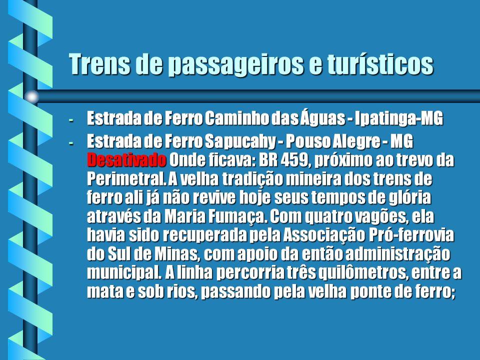 Trens de passageiros e turísticos - Estrada de Ferro Caminho das Águas - Ipatinga-MG - Estrada de Ferro Sapucahy - Pouso Alegre - MG Desativado Onde f
