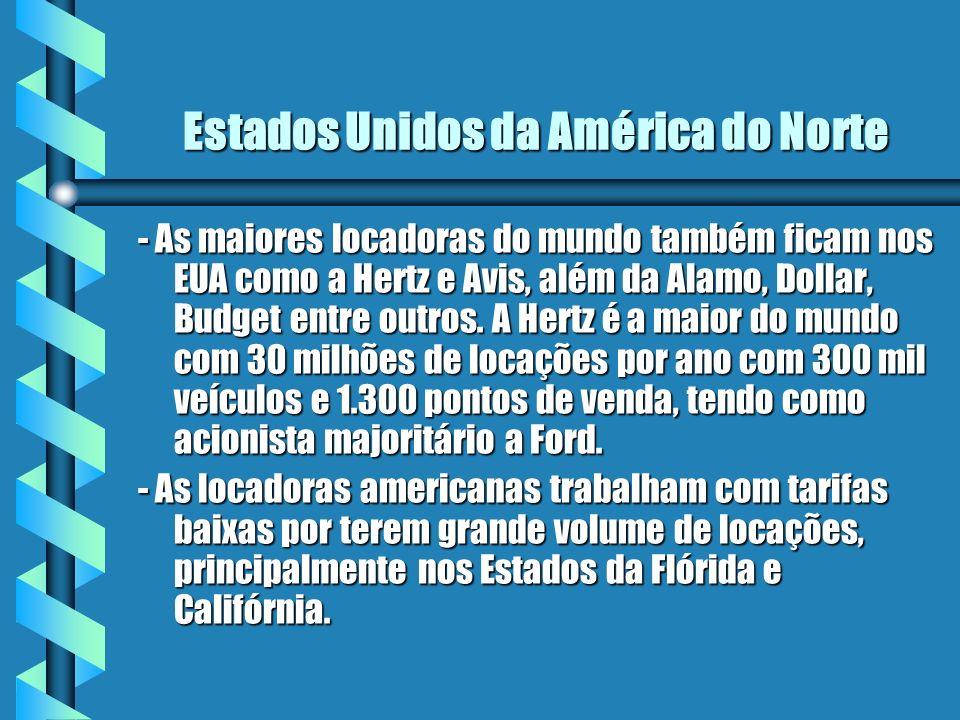 Estados Unidos da América do Norte - As maiores locadoras do mundo também ficam nos EUA como a Hertz e Avis, além da Alamo, Dollar, Budget entre outro