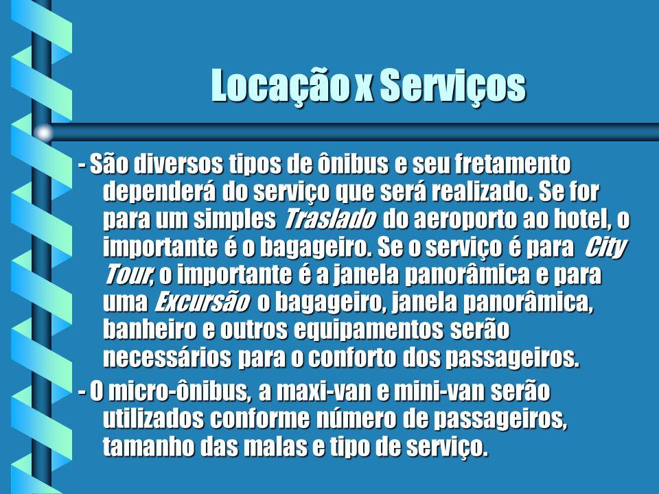Locação x Serviços - São diversos tipos de ônibus e seu fretamento dependerá do serviço que será realizado. Se for para um simples Traslado do aeropor