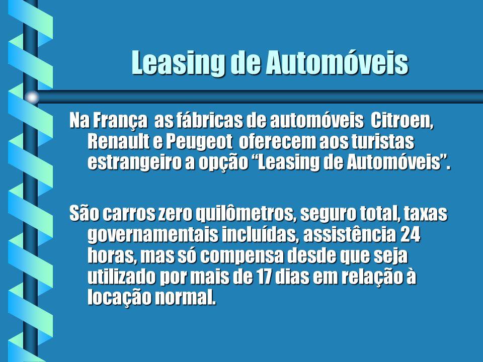 Leasing de Automóveis Na França as fábricas de automóveis Citroen, Renault e Peugeot oferecem aos turistas estrangeiro a opção Leasing de Automóveis.