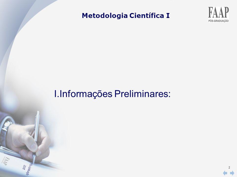 43 Metodologia Científica I Sumário preliminar Aqui coloca-se os títulos provisórios dos subitens que compõe o capítulo de fundamentação teórica, como se estivéssemos escrevendo um sumário.
