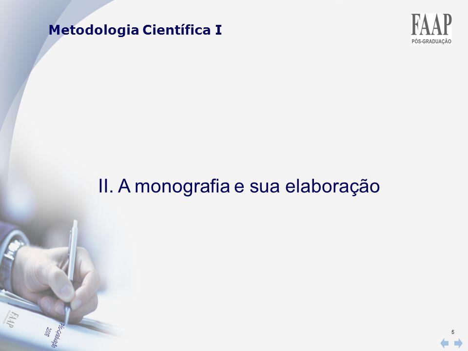 5 Metodologia Científica I II. A monografia e sua elaboração