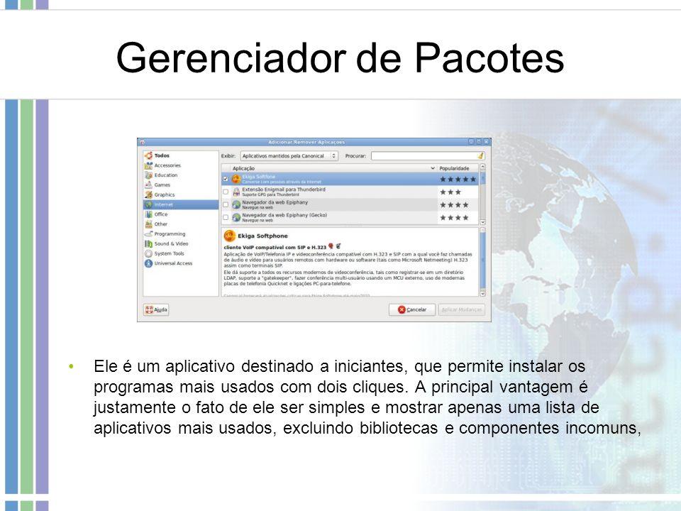 Gerenciador de Pacotes Ele é um aplicativo destinado a iniciantes, que permite instalar os programas mais usados com dois cliques. A principal vantage
