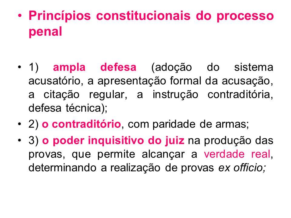 Princípios constitucionais do processo penal 1) ampla defesa (adoção do sistema acusatório, a apresentação formal da acusação, a citação regular, a in