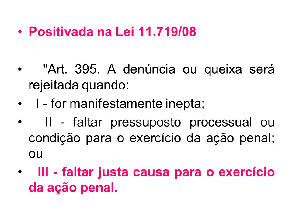 Positivada na Lei 11.719/08