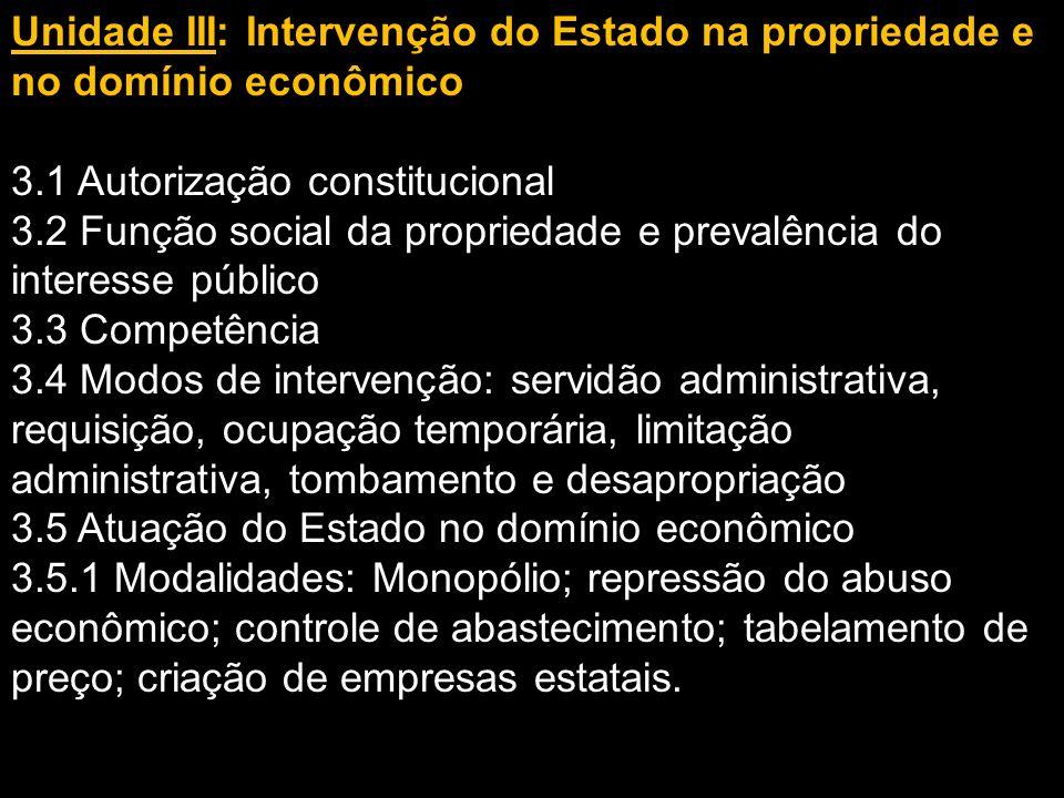Unidade IV: Desapropriação 4.1.Conceito, pressupostos, fundamento 4.2.
