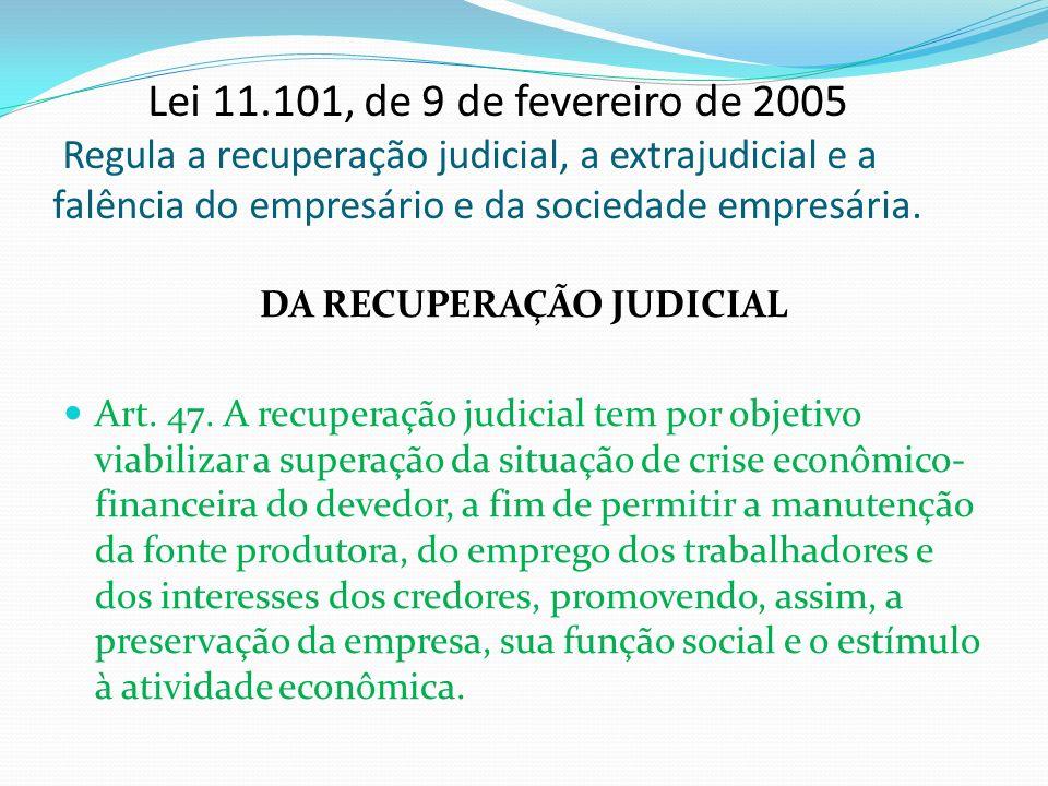 Universidade Federal do Amazonas Faculdade de Direito Departamento de Direito Privado Lei 11.101, de 9 de fevereiro de 2005