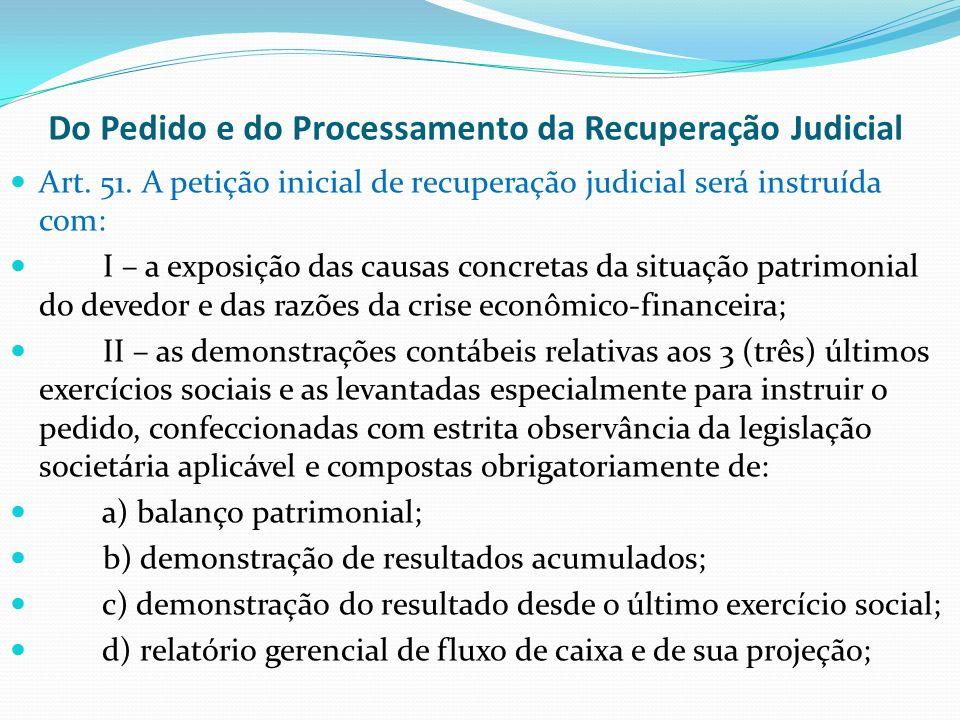Processamento da Recuperação Judicial Vejamos como será instruída a petição inicial de recuperação judicial