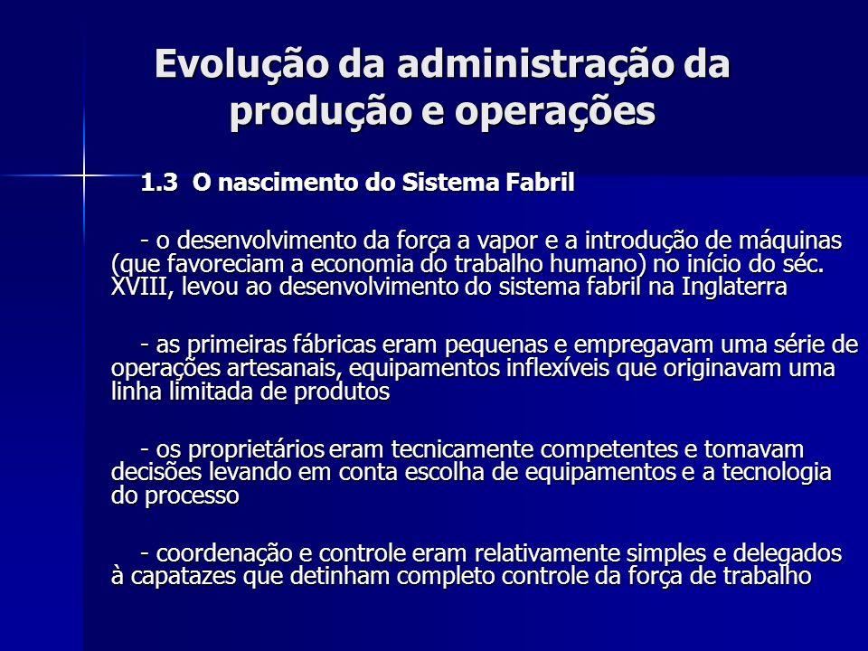 Evolução da administração da produção e operações 3.