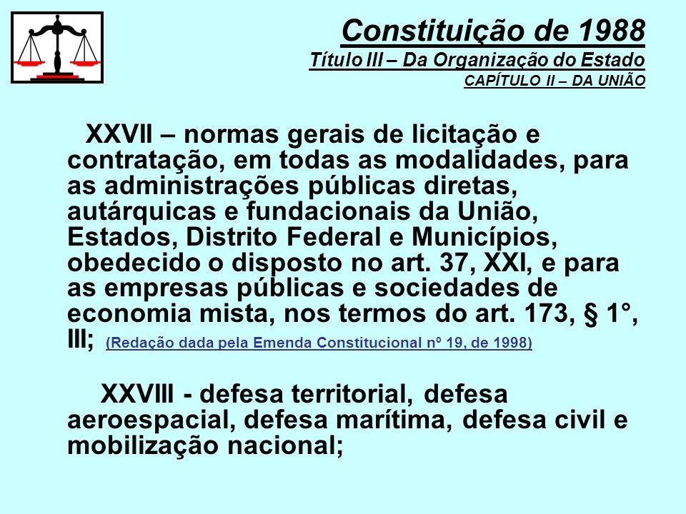 XXVII – normas gerais de licitação e contratação, em todas as modalidades, para as administrações públicas diretas, autárquicas e fundacionais da Uniã