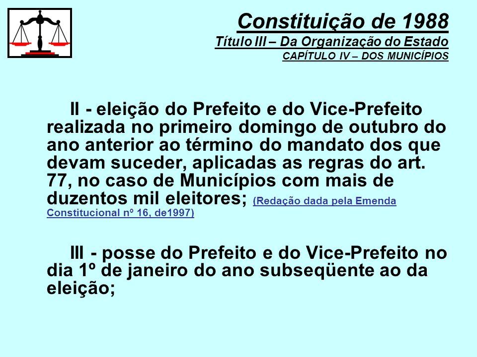 II - eleição do Prefeito e do Vice-Prefeito realizada no primeiro domingo de outubro do ano anterior ao término do mandato dos que devam suceder, apli