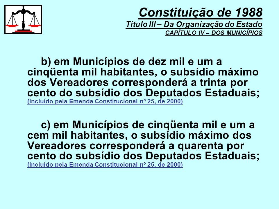b) em Municípios de dez mil e um a cinqüenta mil habitantes, o subsídio máximo dos Vereadores corresponderá a trinta por cento do subsídio dos Deputad