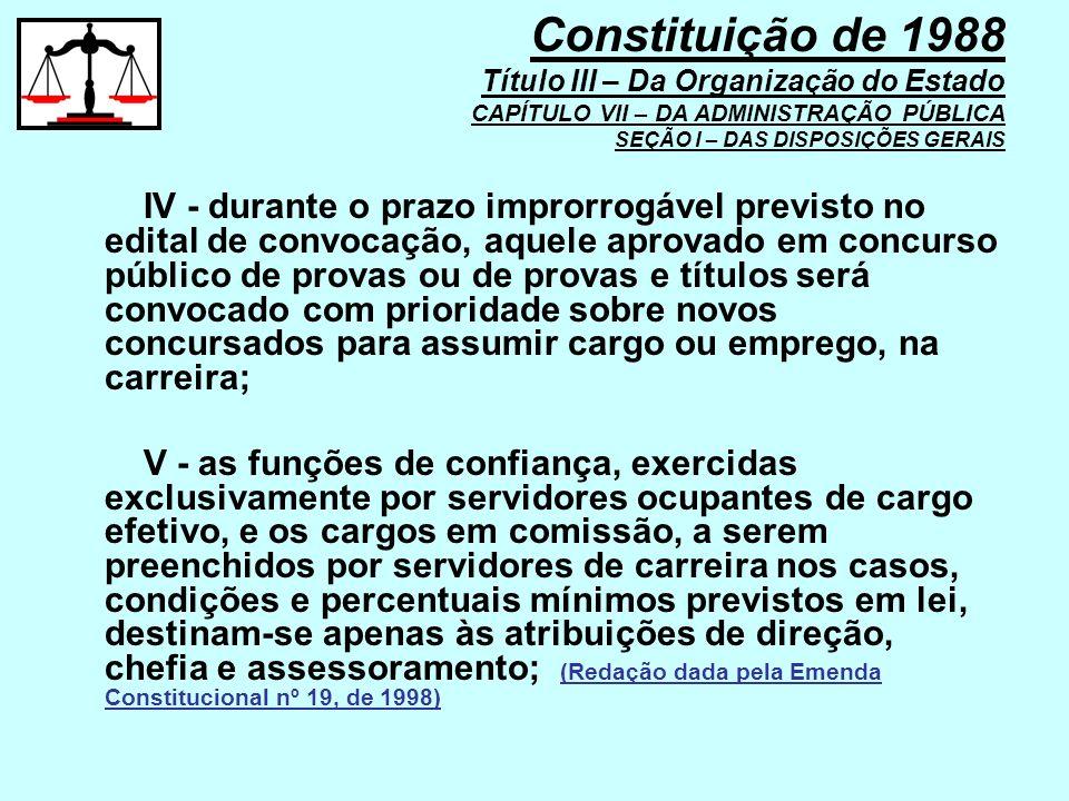 IV - durante o prazo improrrogável previsto no edital de convocação, aquele aprovado em concurso público de provas ou de provas e títulos será convoca