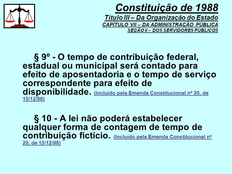 § 9º - O tempo de contribuição federal, estadual ou municipal será contado para efeito de aposentadoria e o tempo de serviço correspondente para efeit