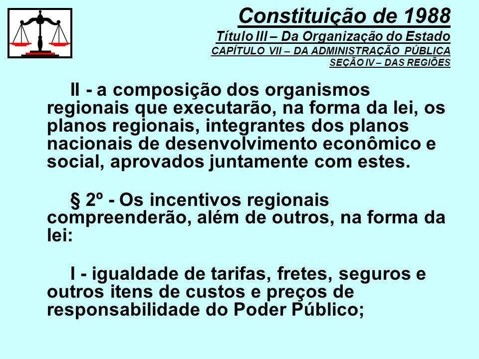 II - a composição dos organismos regionais que executarão, na forma da lei, os planos regionais, integrantes dos planos nacionais de desenvolvimento e