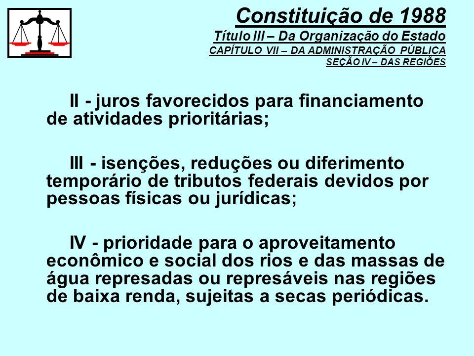 II - juros favorecidos para financiamento de atividades prioritárias; III - isenções, reduções ou diferimento temporário de tributos federais devidos