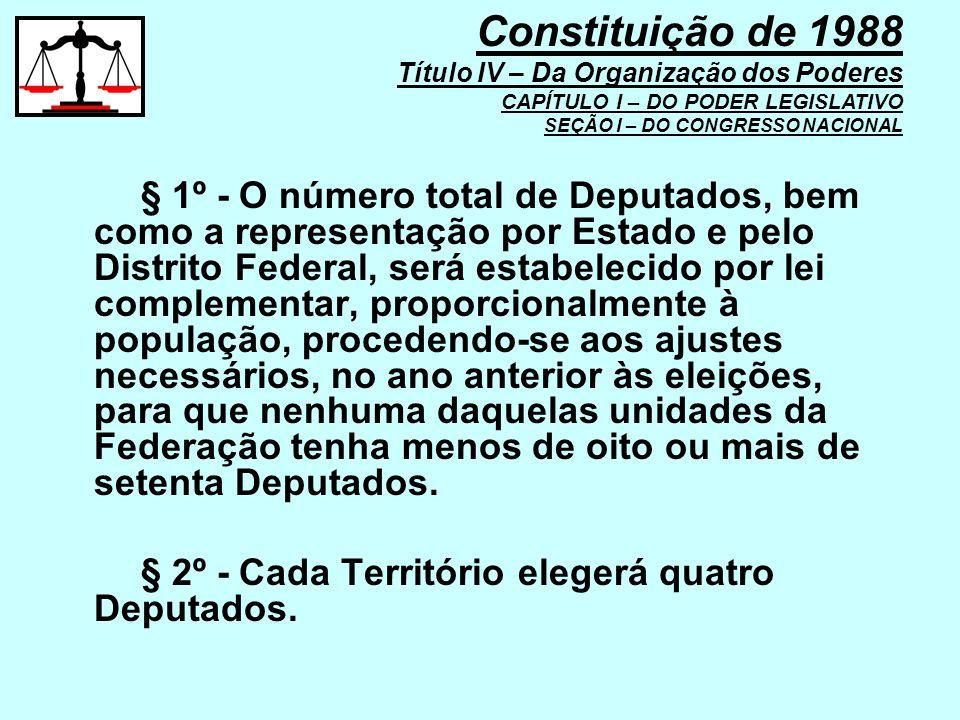 § 1º - O número total de Deputados, bem como a representação por Estado e pelo Distrito Federal, será estabelecido por lei complementar, proporcionalm