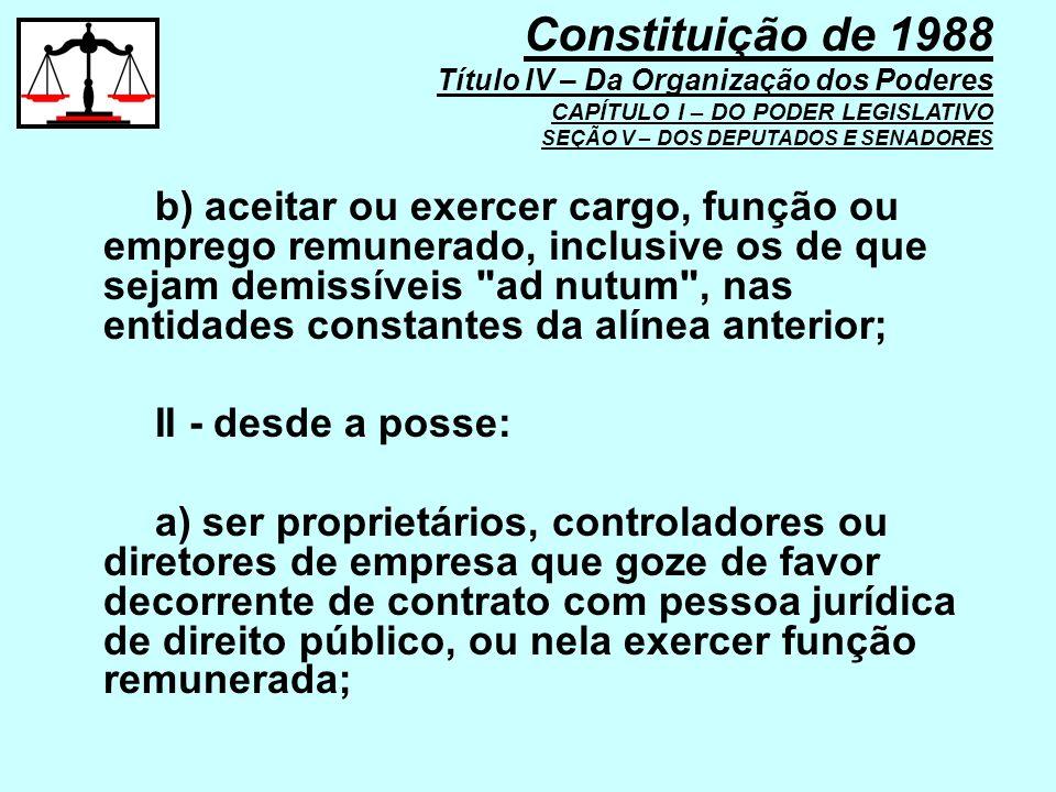 b) aceitar ou exercer cargo, função ou emprego remunerado, inclusive os de que sejam demissíveis