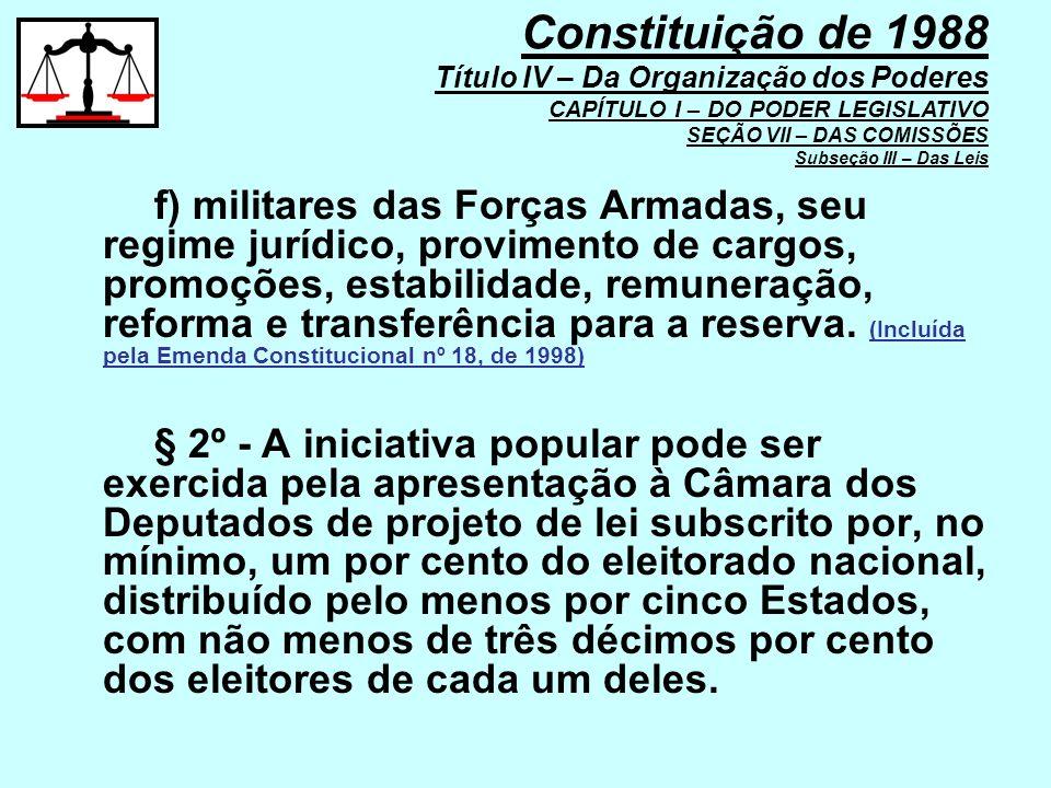 f) militares das Forças Armadas, seu regime jurídico, provimento de cargos, promoções, estabilidade, remuneração, reforma e transferência para a reser