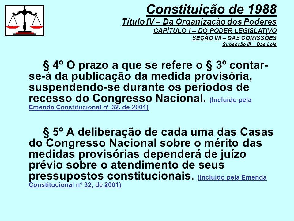 § 4º O prazo a que se refere o § 3º contar- se-á da publicação da medida provisória, suspendendo-se durante os períodos de recesso do Congresso Nacion