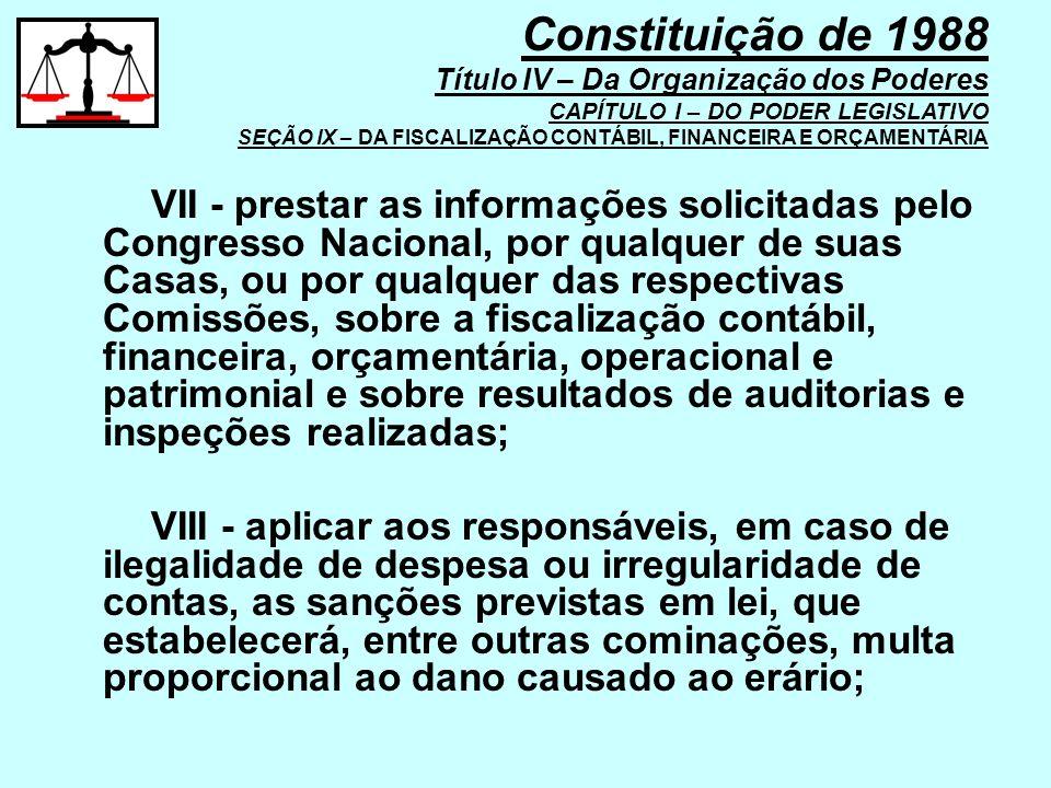 VII - prestar as informações solicitadas pelo Congresso Nacional, por qualquer de suas Casas, ou por qualquer das respectivas Comissões, sobre a fisca