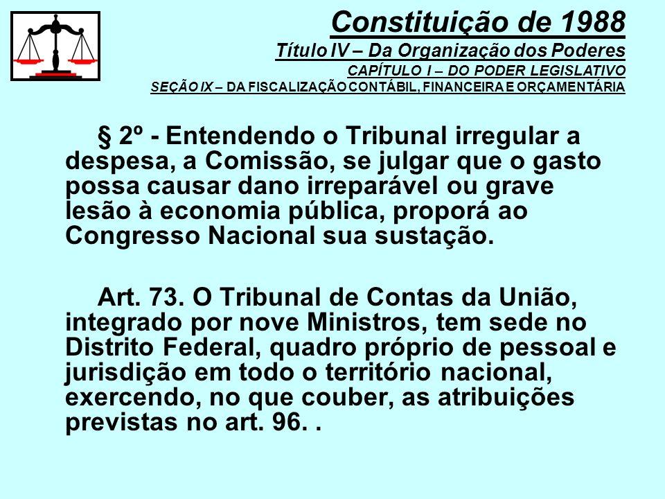 § 2º - Entendendo o Tribunal irregular a despesa, a Comissão, se julgar que o gasto possa causar dano irreparável ou grave lesão à economia pública, p