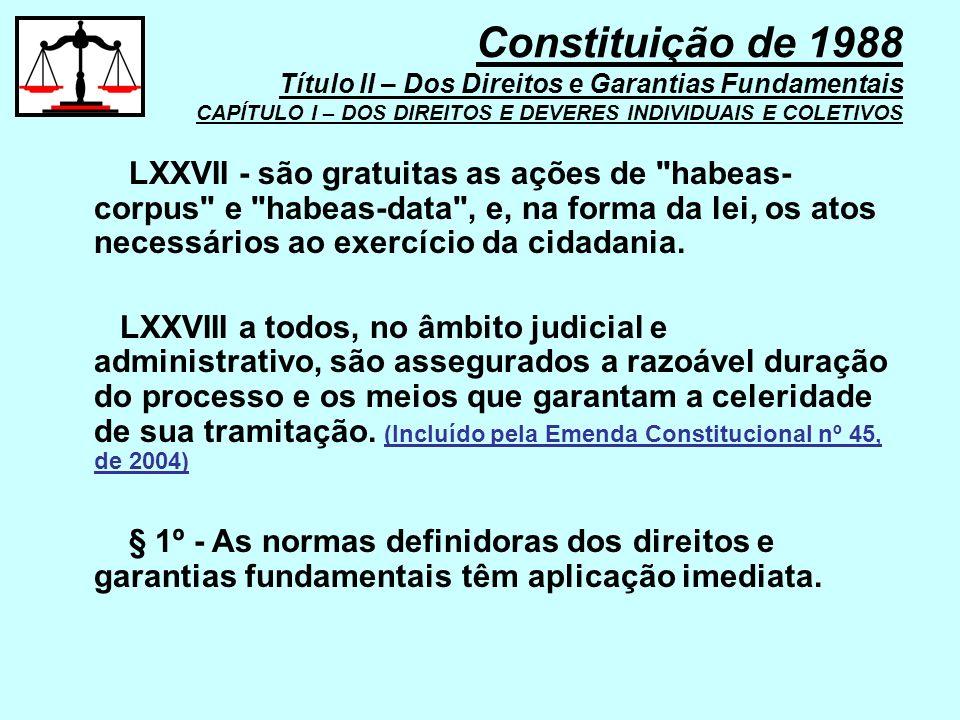 LXXVII - são gratuitas as ações de