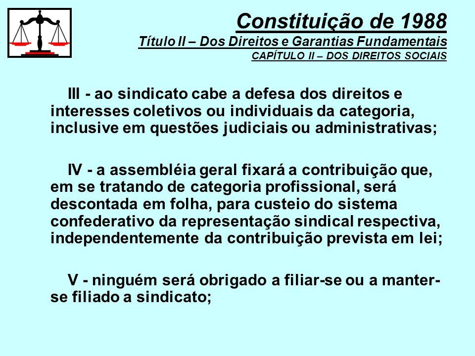III - ao sindicato cabe a defesa dos direitos e interesses coletivos ou individuais da categoria, inclusive em questões judiciais ou administrativas;