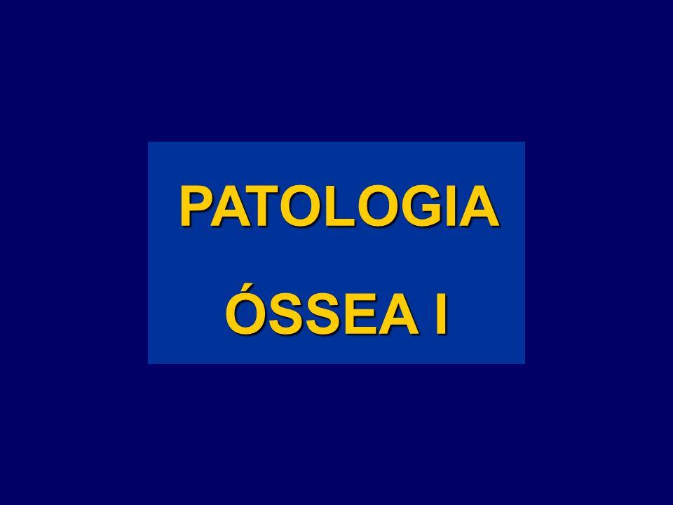 PATOLOGIA ÓSSEA I