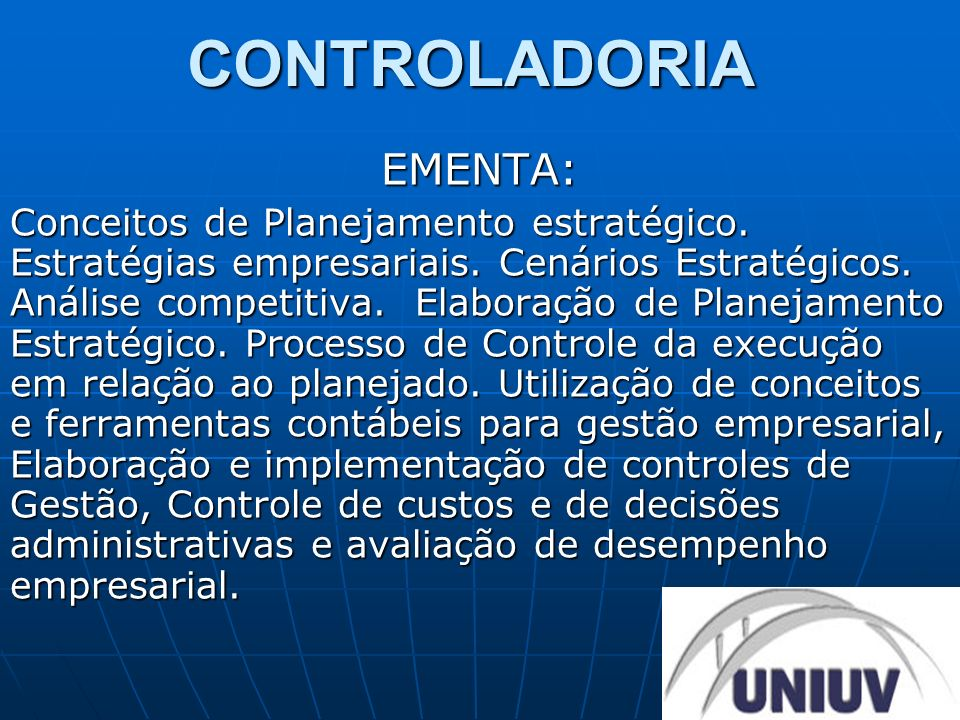 CONTROLADORIAOBJETIVOS: Analisar e discutir fundamentos e aplicabilidade da administração estratégica no atual contexto empresarial.
