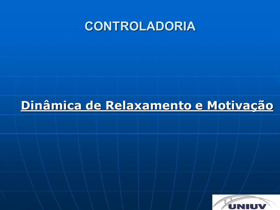 CONTROLADORIA Dinâmica de Relaxamento e Motivação