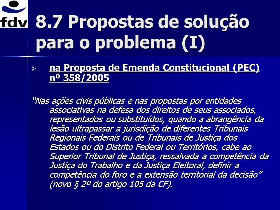 na Proposta de Emenda Constitucional (PEC) nº 358/2005 na Proposta de Emenda Constitucional (PEC) nº 358/2005 Nas ações civis públicas e nas propostas