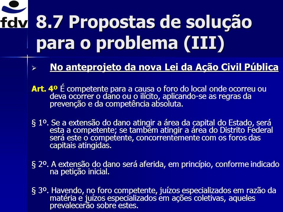 No anteprojeto da nova Lei da Ação Civil Pública No anteprojeto da nova Lei da Ação Civil Pública Art. 4º É competente para a causa o foro do local on