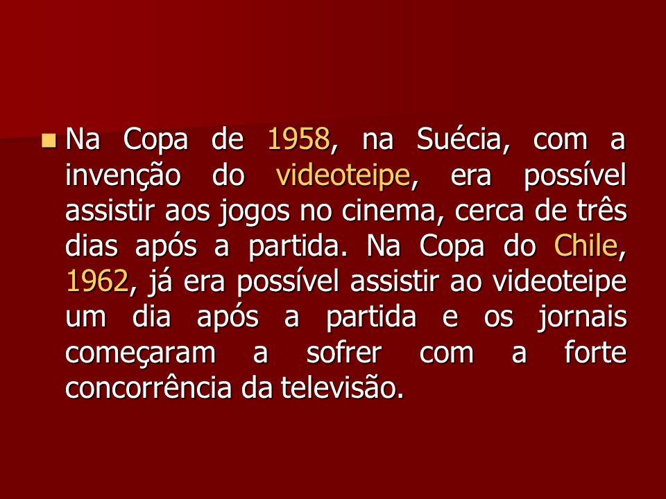 Na Copa de 1958, na Suécia, com a invenção do videoteipe, era possível assistir aos jogos no cinema, cerca de três dias após a partida. Na Copa do Chi