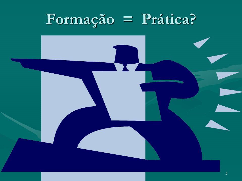 5 Formação = Prática?