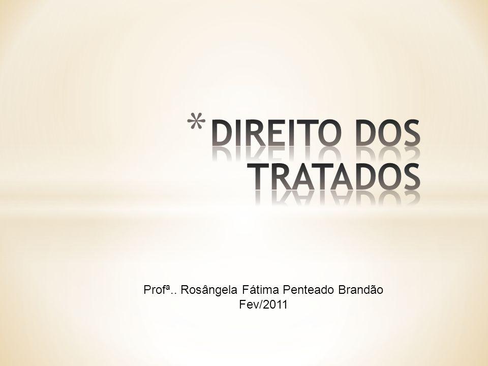 Profª.. Rosângela Fátima Penteado Brandão Fev/2011