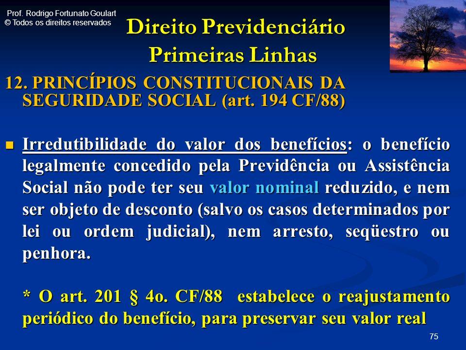 Direito Previdenciário Primeiras Linhas Direito Previdenciário Primeiras Linhas 12. PRINCÍPIOS CONSTITUCIONAIS DA SEGURIDADE SOCIAL (art. 194 CF/88) I