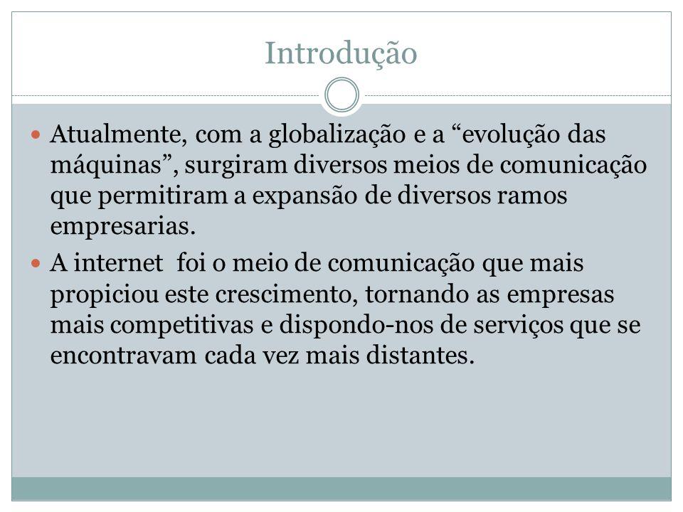Plataforma web Através da internet diversas empresas definiram sua capa de rosto, seu primeiro contato.