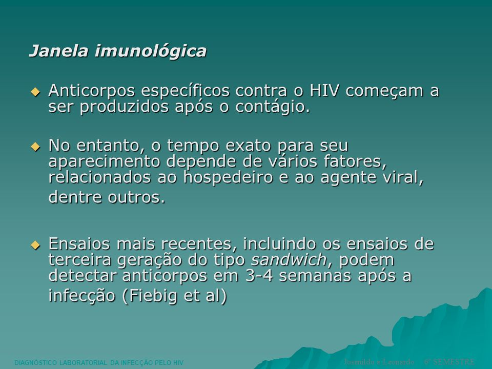 O período de janela imunológica para detecção de anticorpos em um ensaio imunoenzimático que detecte anticorpos da classe IgM é de 22 dias, para a detecção de antígeno p24 é de aproximadamente 17 dias e detecção de RNA HIV é de 12 dias após o período de eclipse.