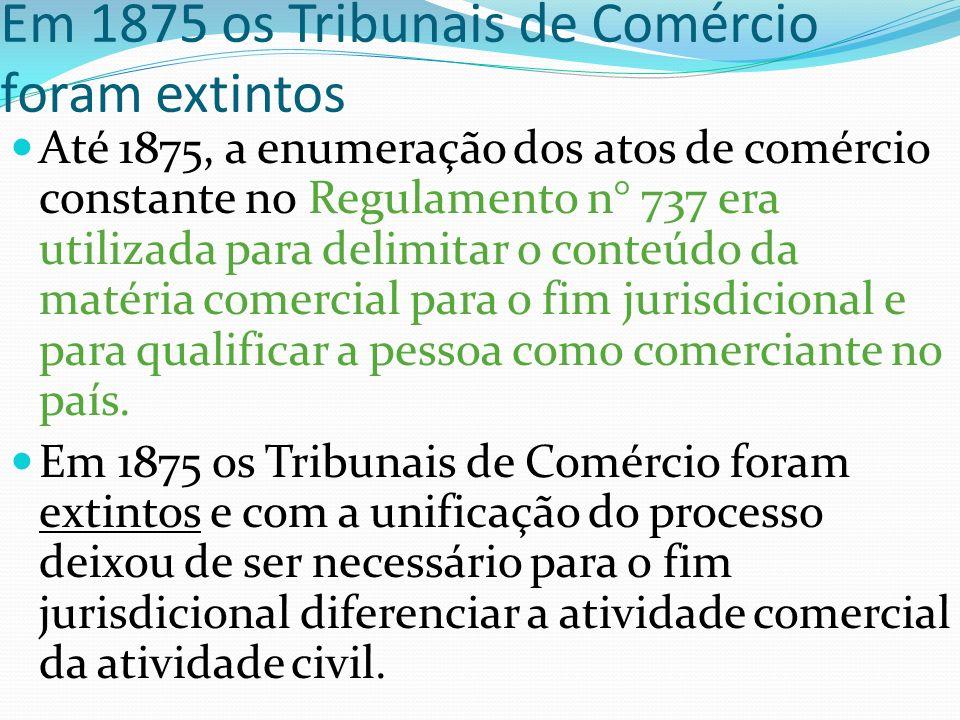 Regulamento n° 737 Entretanto, não foi possível ao legislador brasileiro escusar-se de apresentar uma enumeração legal dos atos de comércio no país, q