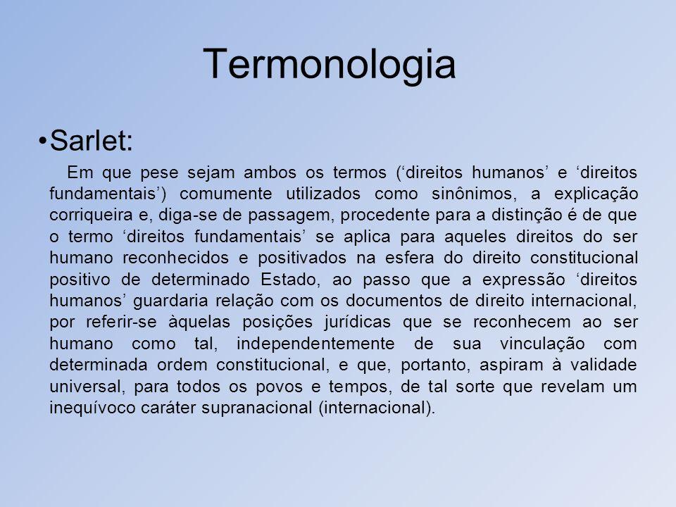Termonologia Sarlet: Em que pese sejam ambos os termos (direitos humanos e direitos fundamentais) comumente utilizados como sinônimos, a explicação co
