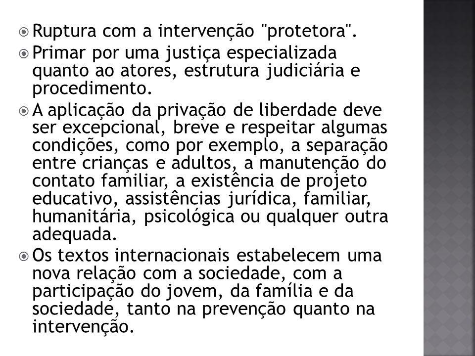 - Regras Mínimas das Nações Unidas para a Administração da Justiça de Menores.