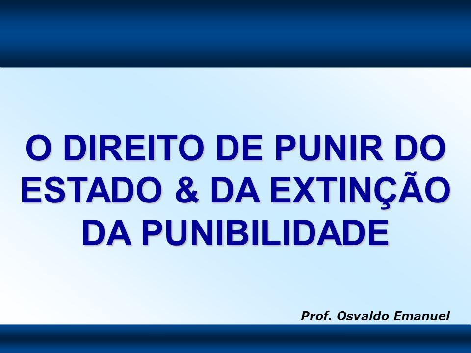 PERDÃO DO QUERELANTE (1) (1) Desistência da Ação Penal privada proposta, de modo expresso ou tácito.