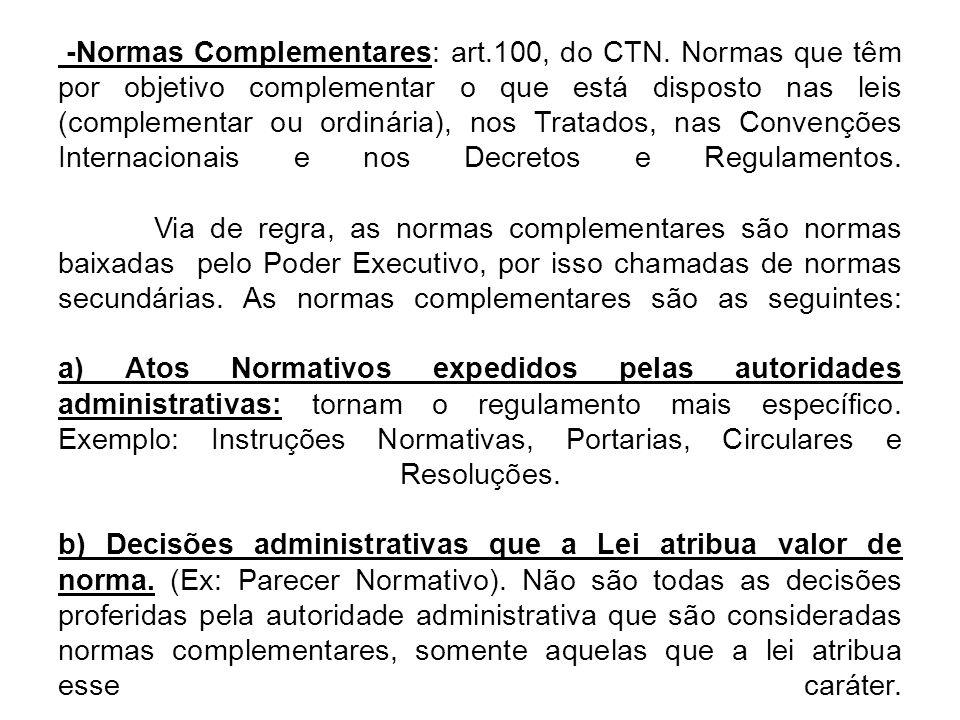 -Normas Complementares: art.100, do CTN.